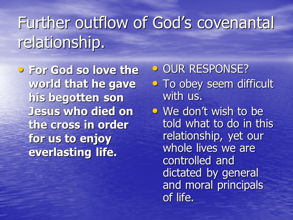 Further outflow of God's covenantal relationship.