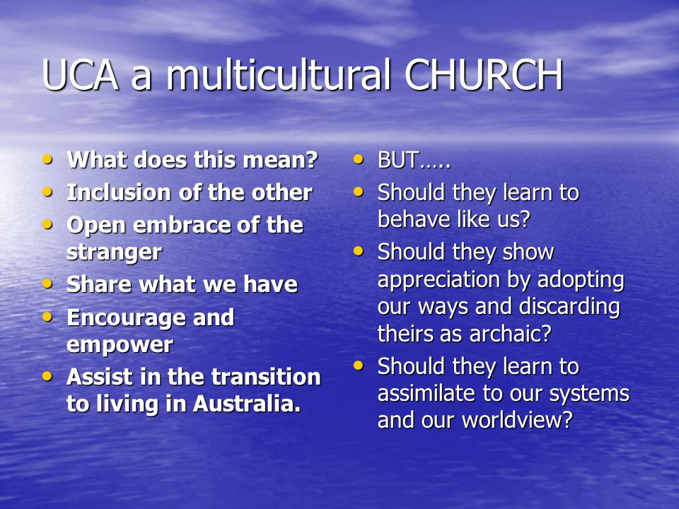 UCA a multicultural CHURCH What does this mean. What does this mean.