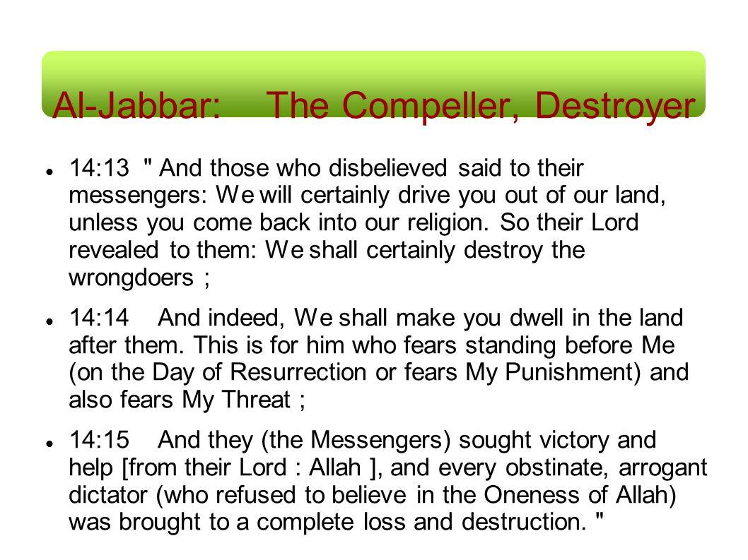 Al-Jabbar: The Compeller, Destroyer 14:13