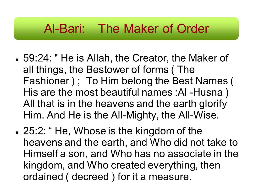 Al-Bari:The Maker of Order 59:24: