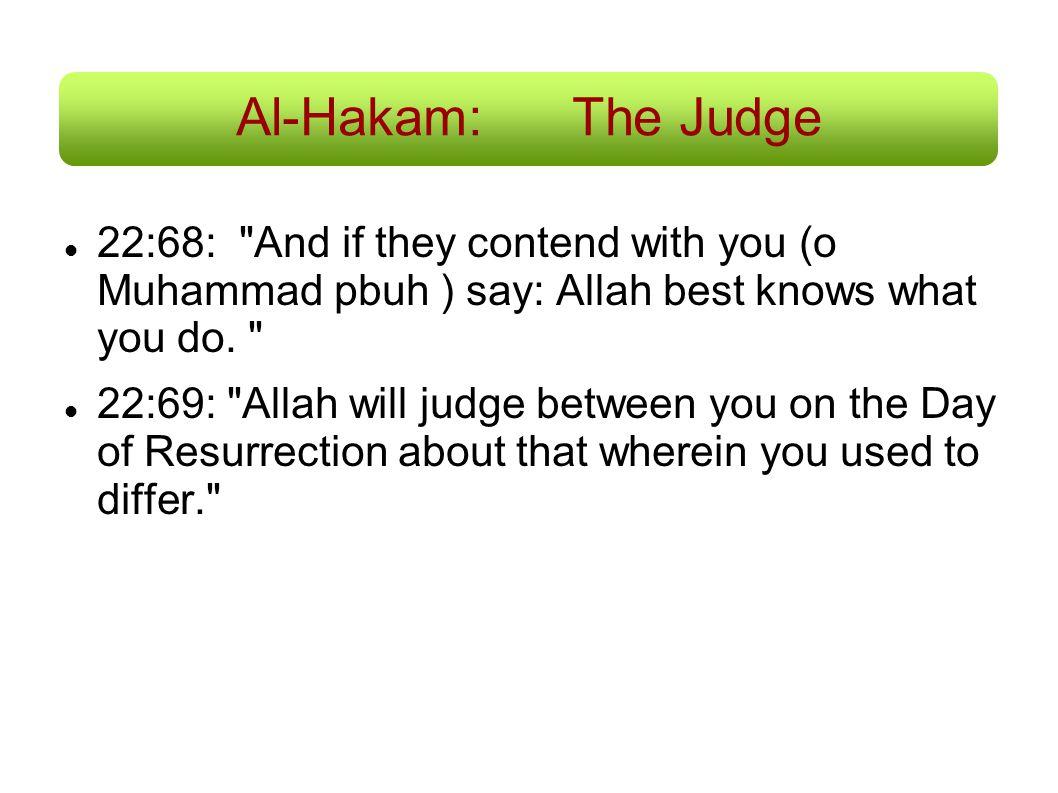 Al-Hakam:The Judge 22:68: