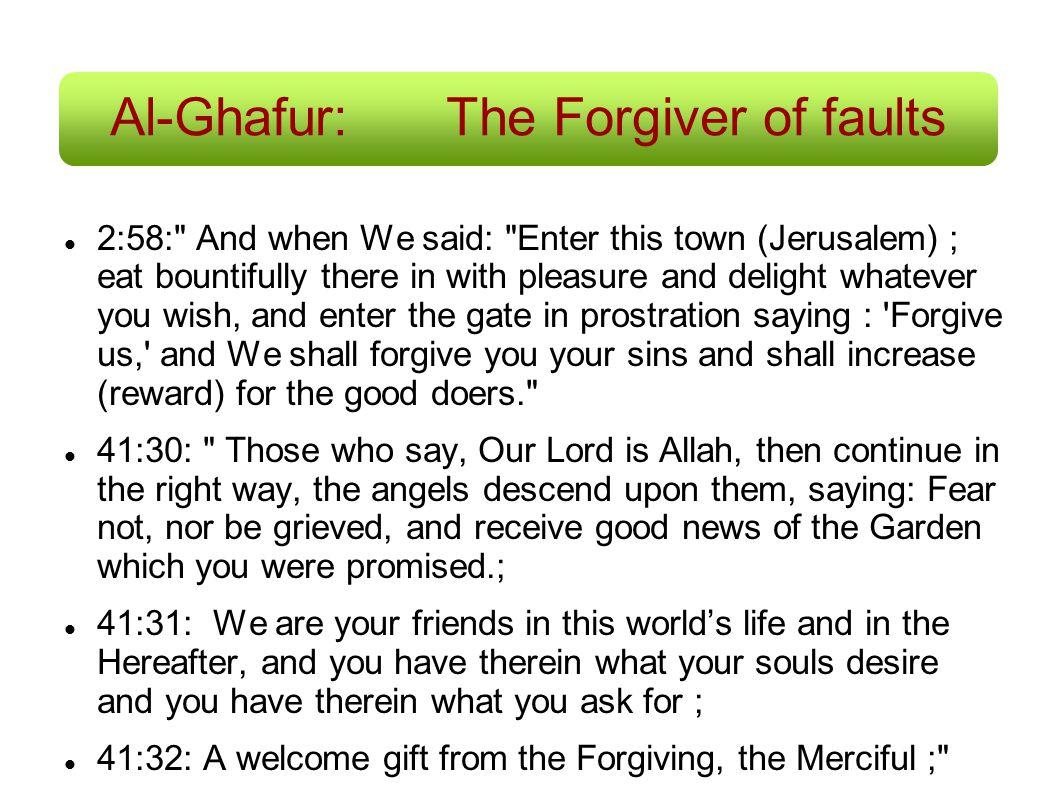 Al-Ghafur:The Forgiver of faults 2:58: