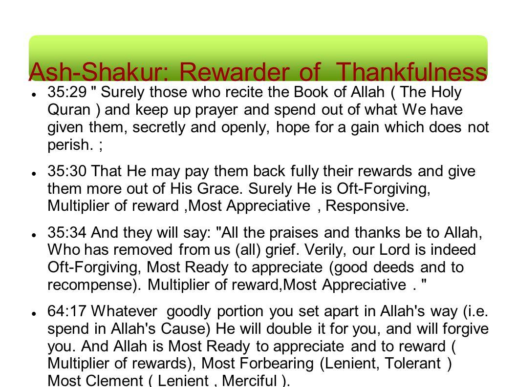 Ash-Shakur: Rewarder of Thankfulness 35:29