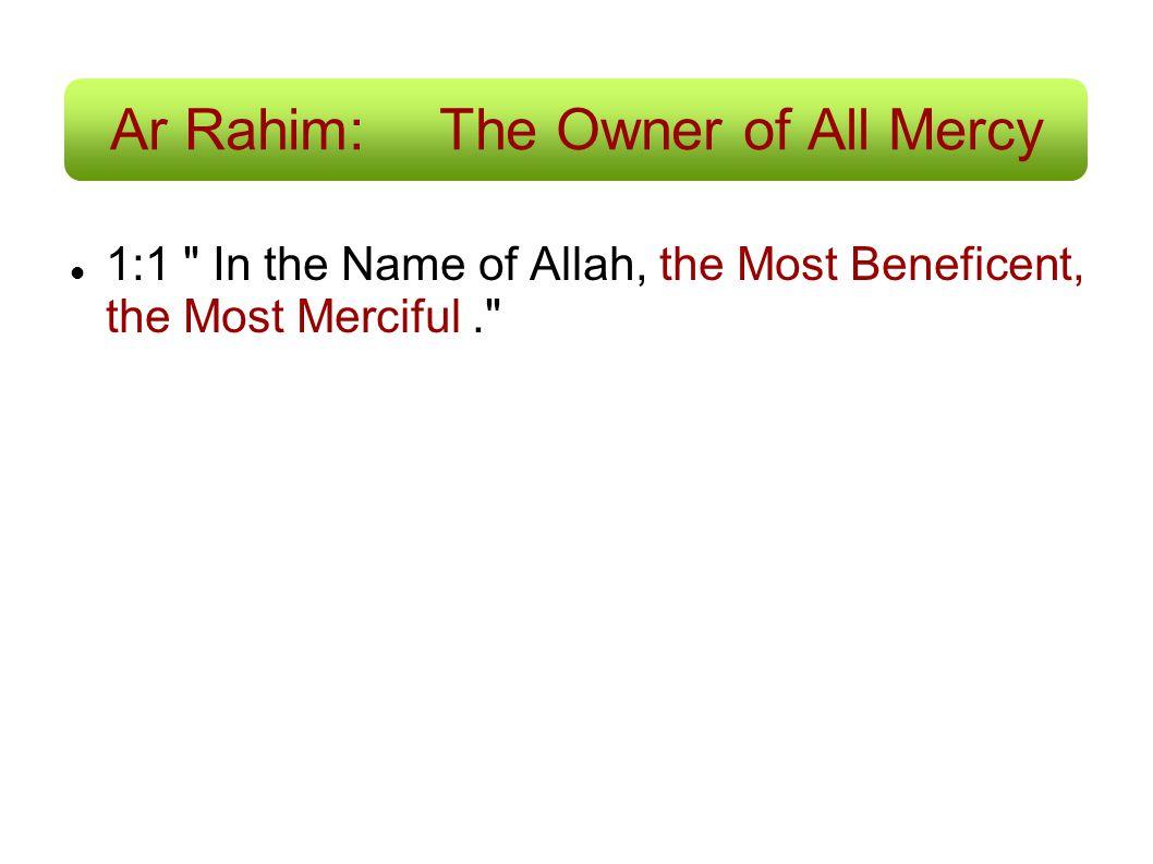 Ar Rahim:The Owner of All Mercy 1:1