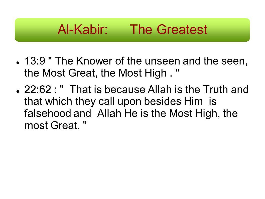 Al-Kabir:The Greatest 13:9