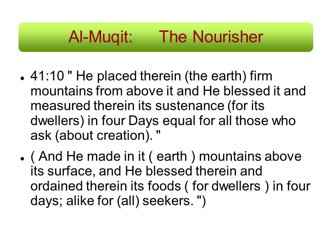 Al-Muqit:The Nourisher 41:10