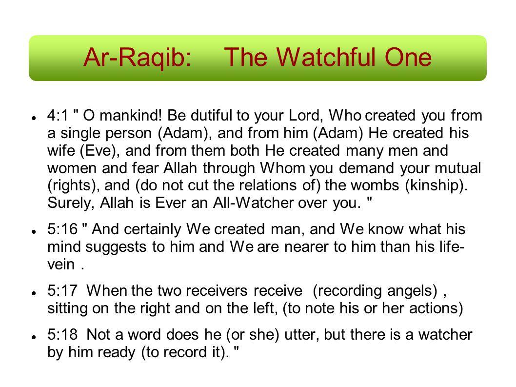 Ar-Raqib:The Watchful One 4:1