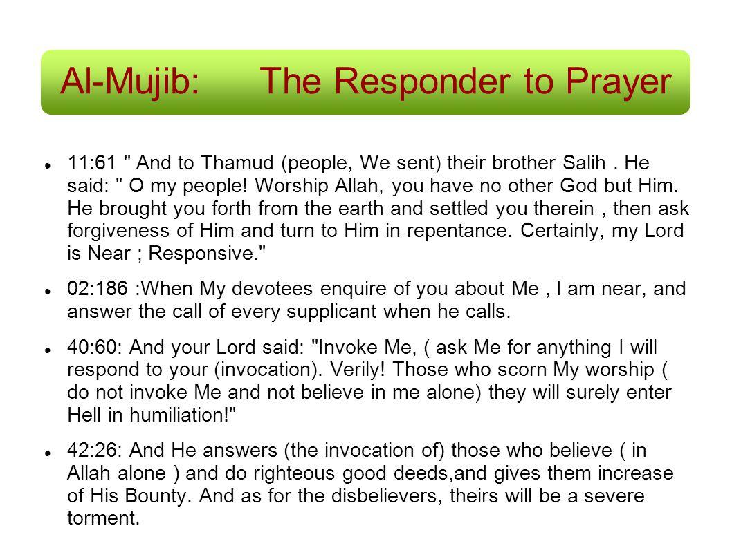 Al-Mujib:The Responder to Prayer 11:61
