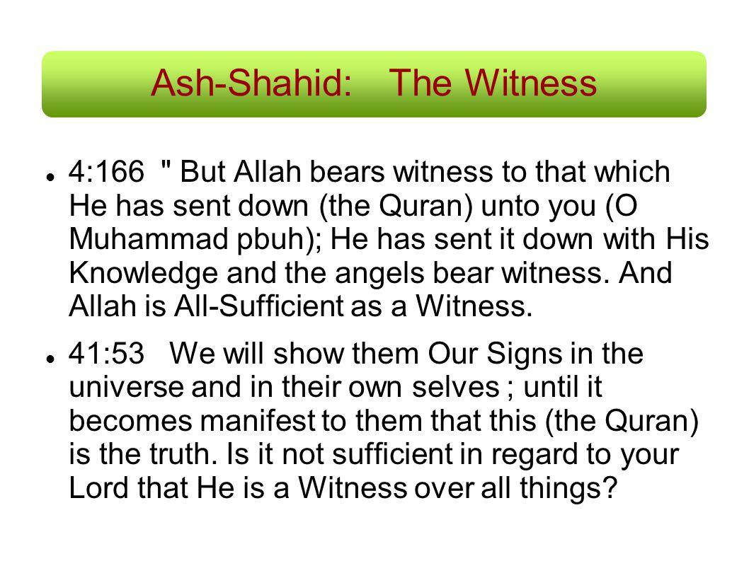Ash-Shahid:The Witness 4:166