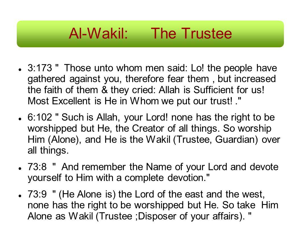 Al-Wakil:The Trustee 3:173