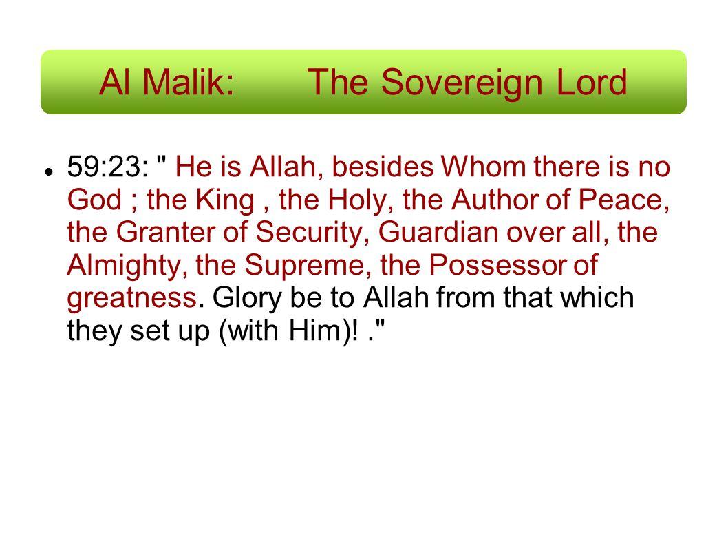 Al Malik:The Sovereign Lord 59:23: