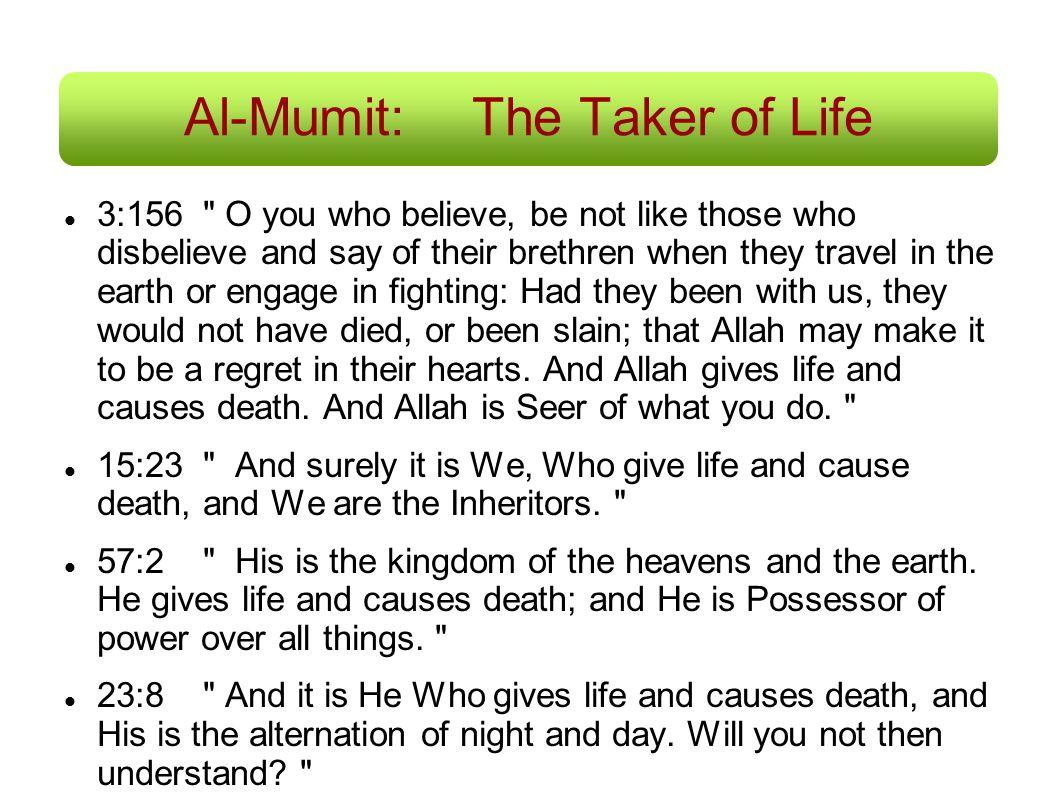 Al-Mumit:The Taker of Life 3:156
