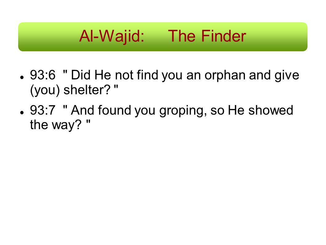 Al-Wajid:The Finder 93:6