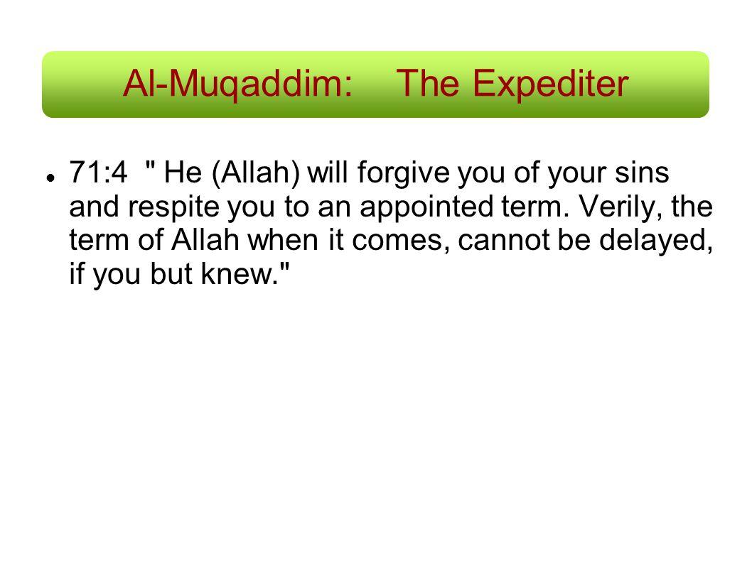 Al-Muqaddim:The Expediter 71:4