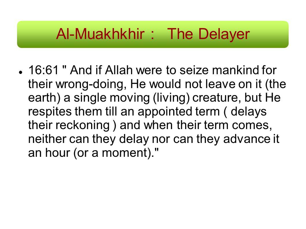 Al-Muakhkhir :The Delayer 16:61