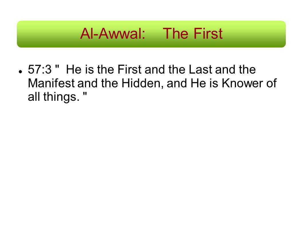 Al-Awwal:The First 57:3
