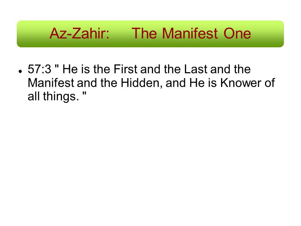 Az-Zahir:The Manifest One 57:3