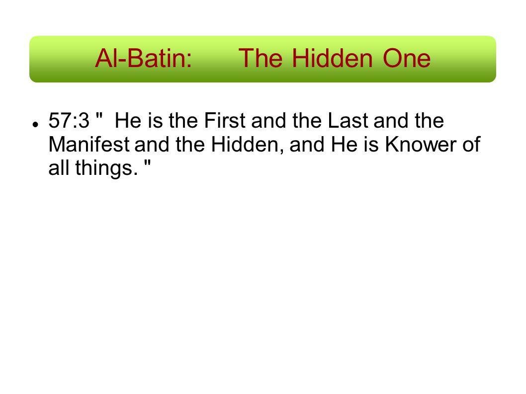 Al-Batin:The Hidden One 57:3