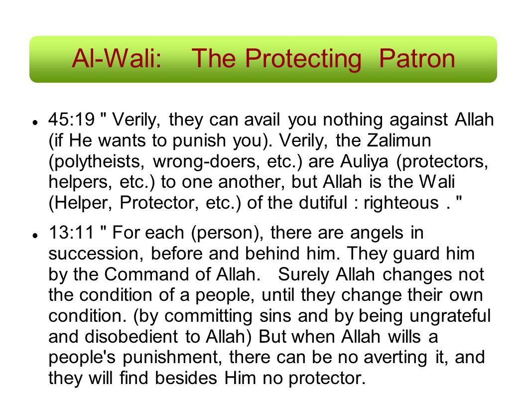 Al-Wali:The Protecting Patron 45:19