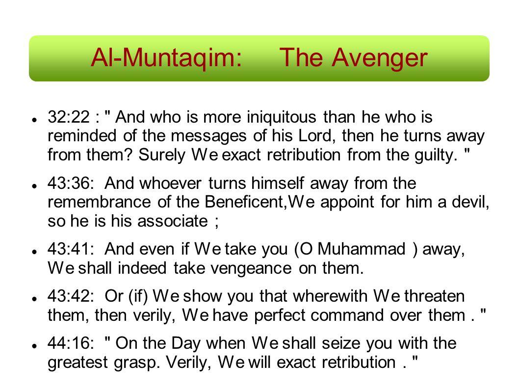 Al-Muntaqim:The Avenger 32:22 :