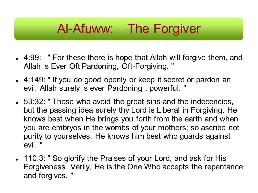 Al-Afuww:The Forgiver 4:99: