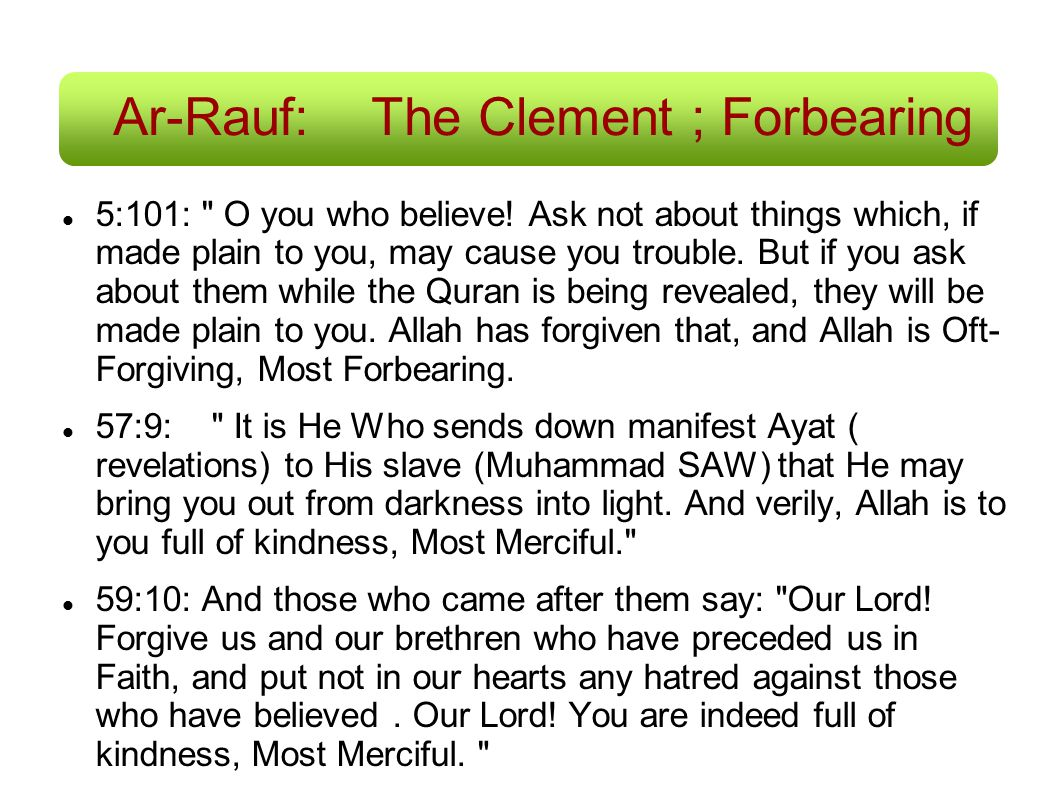 Ar-Rauf:The Clement ; Forbearing 5:101: