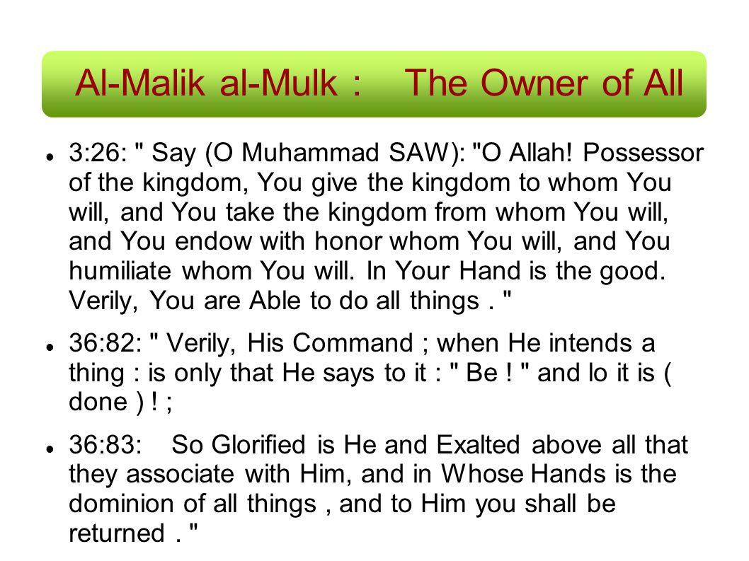 Al-Malik al-Mulk :The Owner of All 3:26: