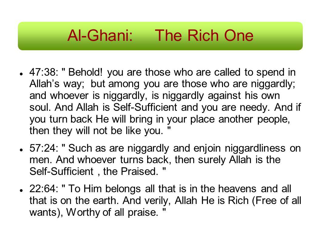 Al-Ghani:The Rich One 47:38: