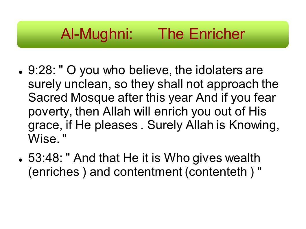 Al-Mughni:The Enricher 9:28: