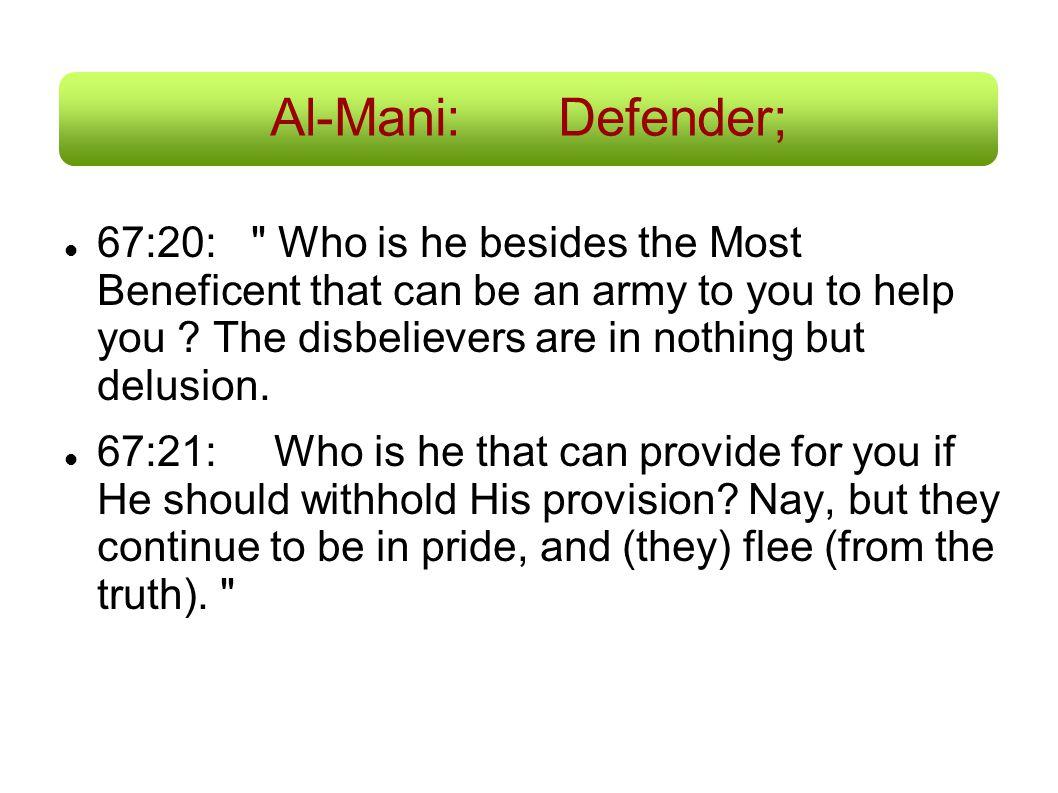 Al-Mani: Defender; 67:20: