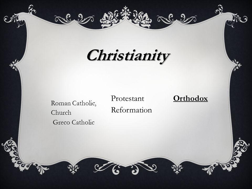 Christianity Roman Catholic, Church Greco Catholic Protestant Reformation Orthodox
