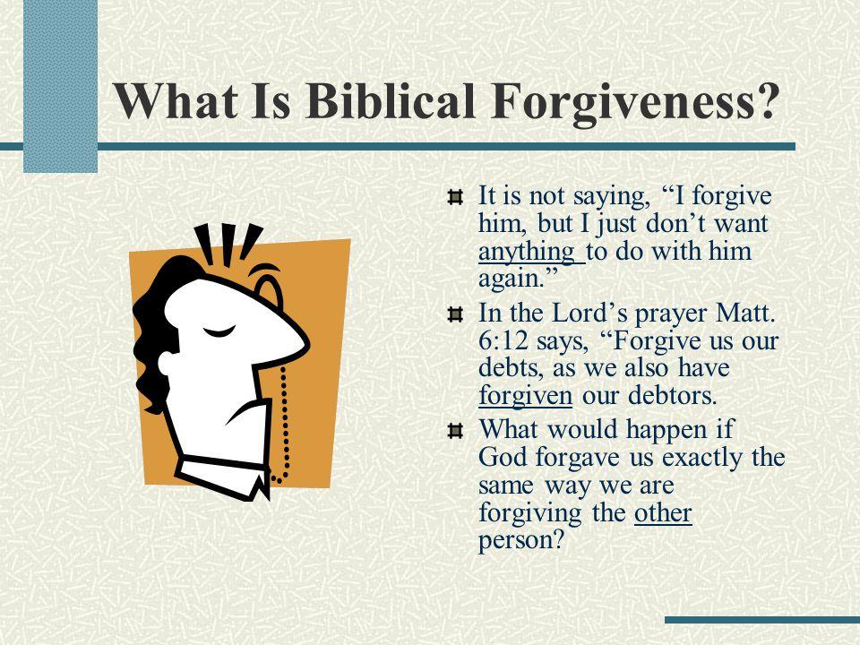 What Is Biblical Forgiveness.