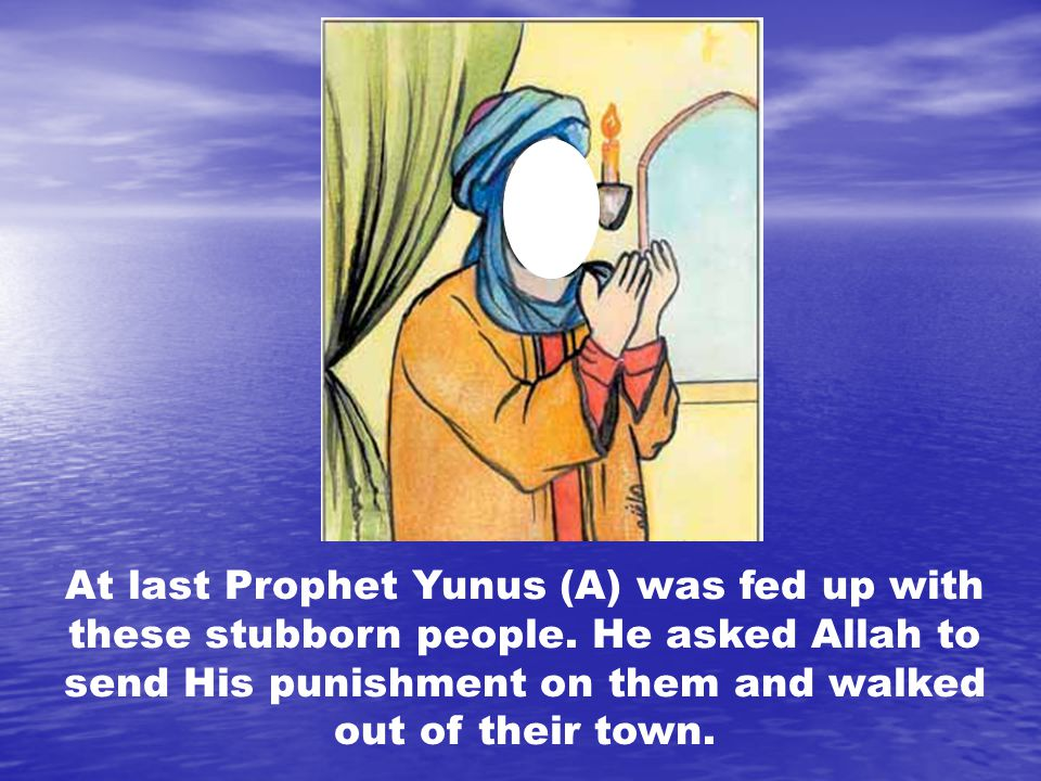 Prophet Yunus (A) suddenly found himself in the stomach of the fish, and he lay there, frightened but unharmed.