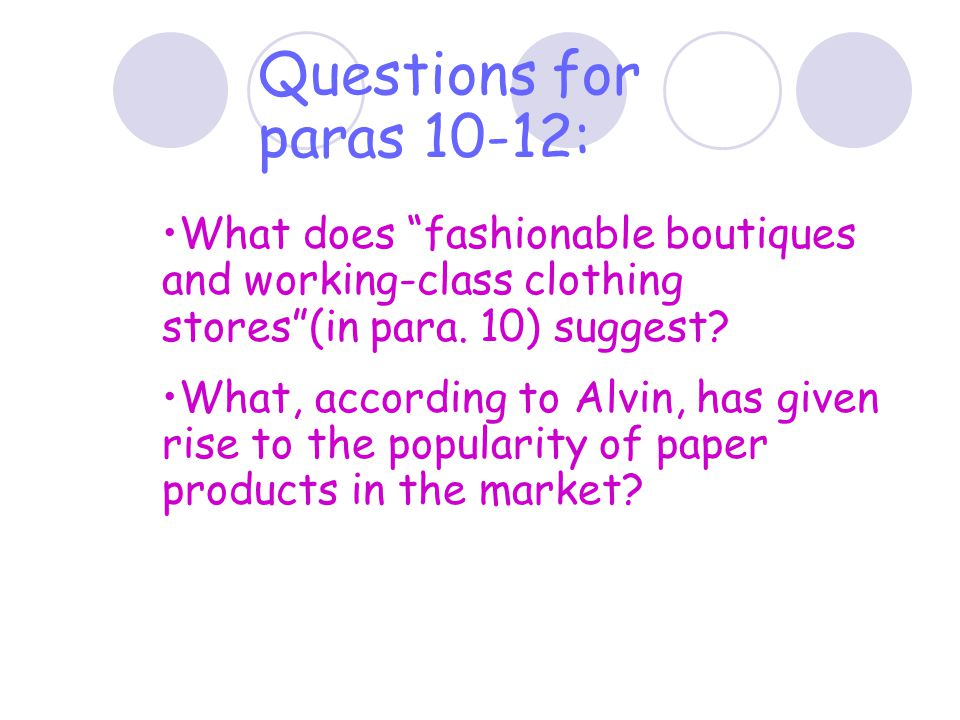 Paras.10-12: devoted to the examples of the introduction of paper clothes products —a further step towards disposability(to use products once or for s
