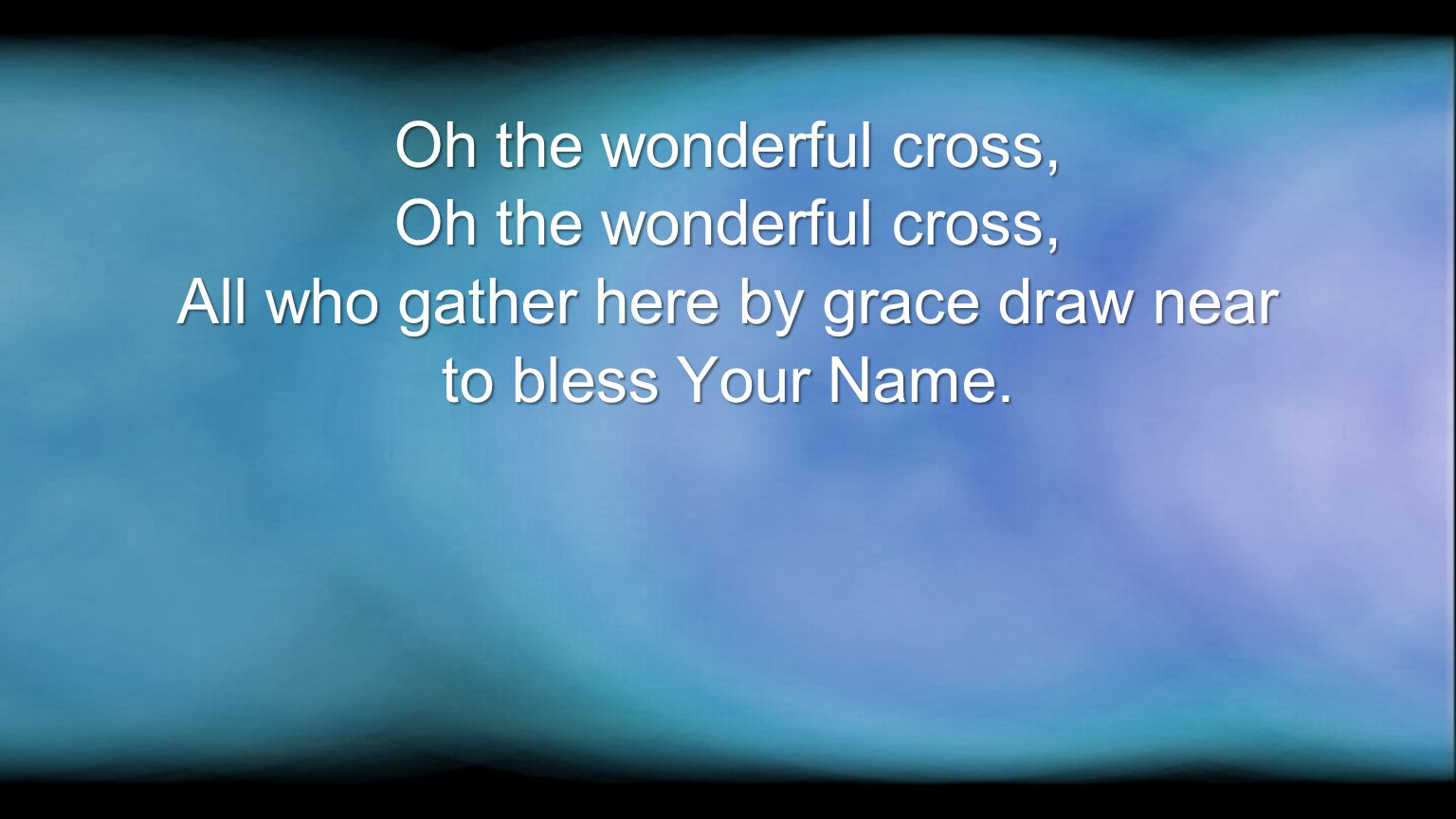 Oh the wonderful cross, All who gather here by grace draw near to bless Your Name.