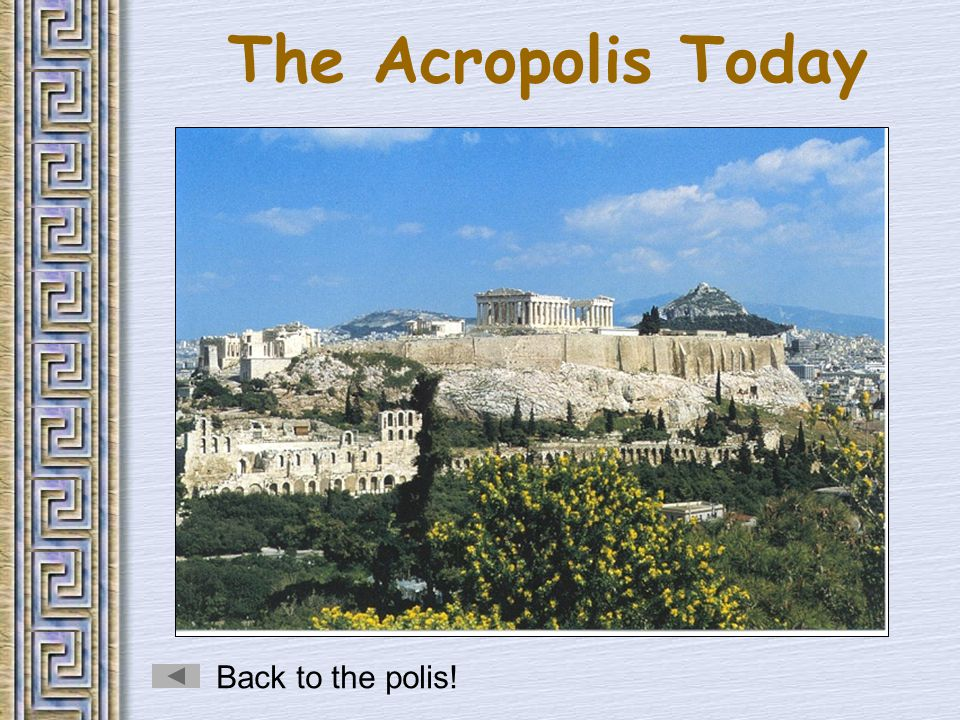 The Acropolis Today Back to the polis!