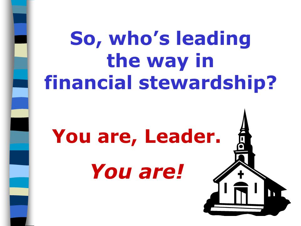 So, who's leading the way in financial stewardship? So, who's leading?