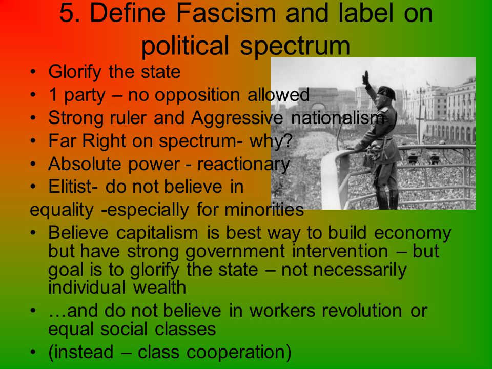 4. What type of political / economic policies did Mussolini originally believe in.