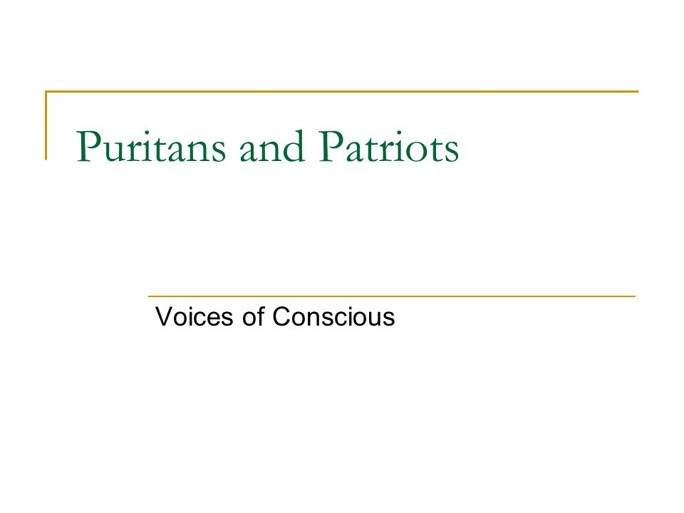 Puritans and Patriots Voices of Conscious