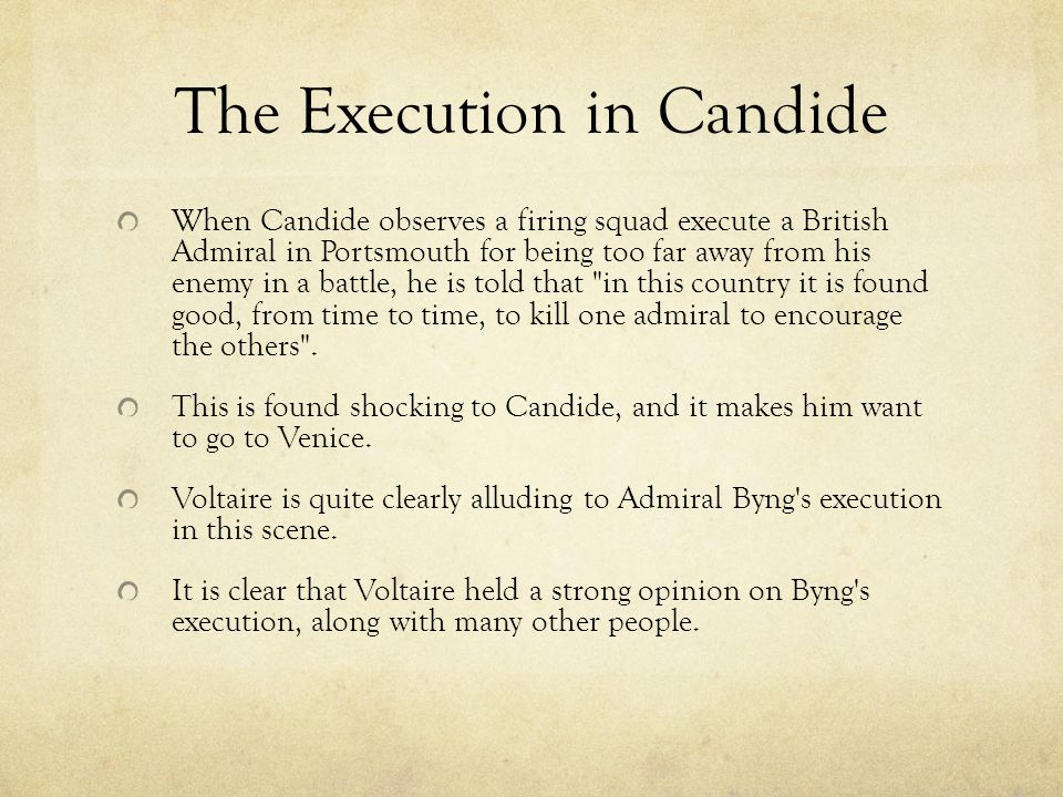 The Execution in Candide When Candide observes a firing squad execute a British Admiral in Portsmouth for being too far away from his enemy in a battl