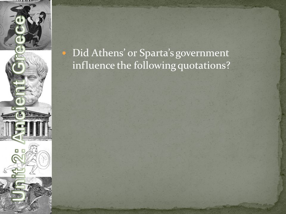 Did Athens' or Sparta's government influence the following quotations