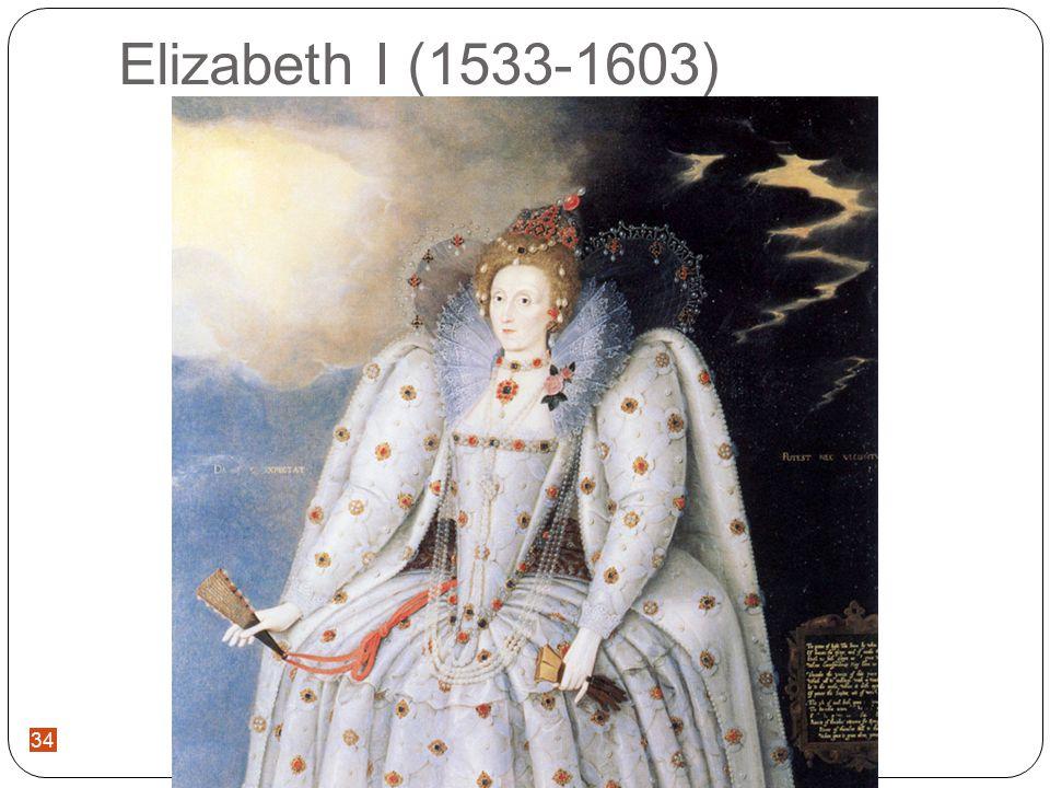 34 Elizabeth I (1533-1603) 34