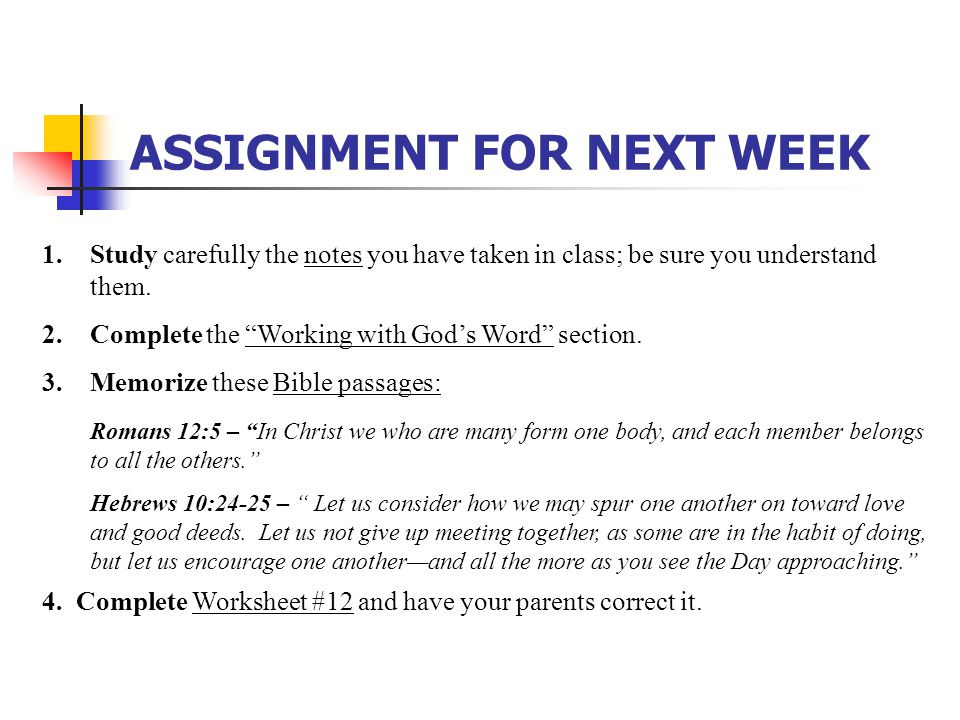 "ASSIGNMENT FOR NEXT WEEK 1.Study carefully the notes you have taken in class; be sure you understand them. 2.Complete the ""Working with God's Word"" se"