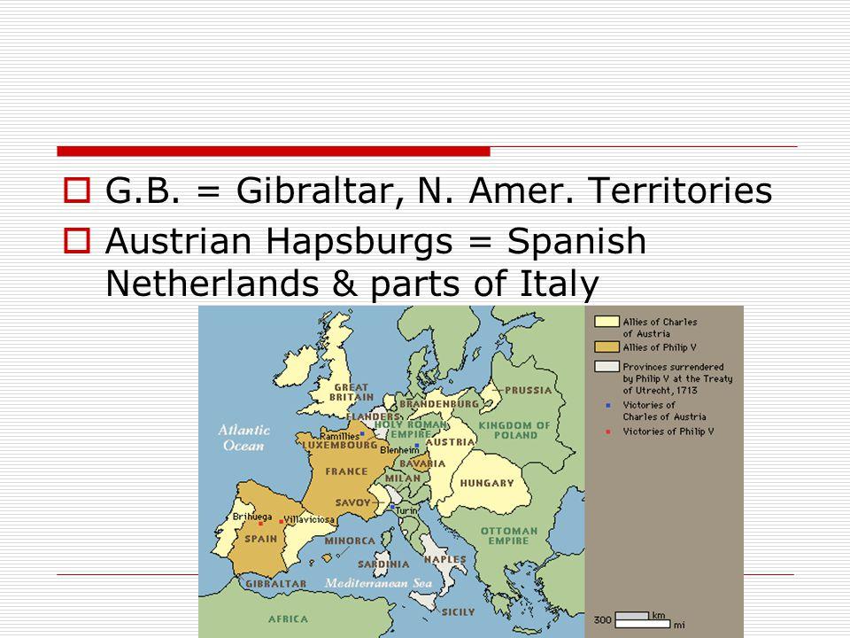  G.B. = Gibraltar, N. Amer.