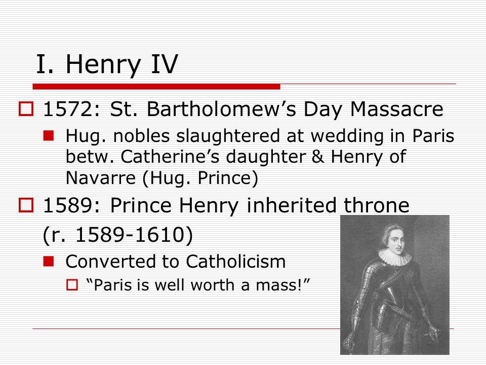 I. Henry IV  1572: St. Bartholomew's Day Massacre Hug.