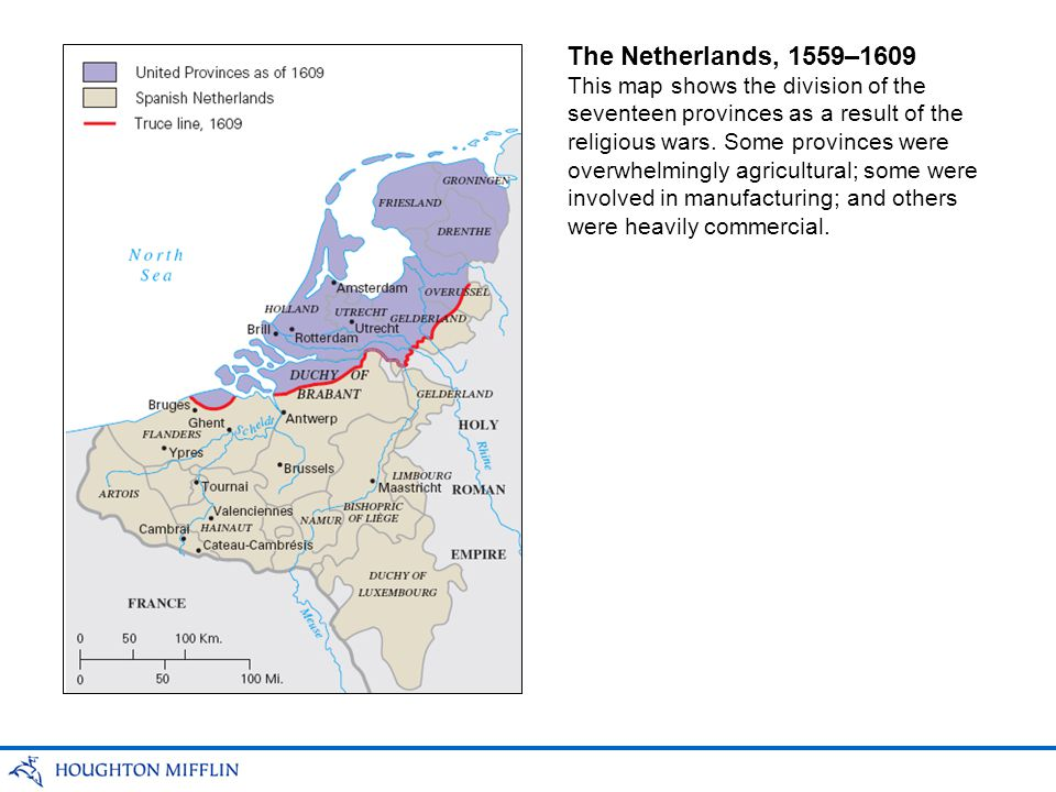 The Netherlands, 1559–1609 This map shows the division of the seventeen provinces as a result of the religious wars.