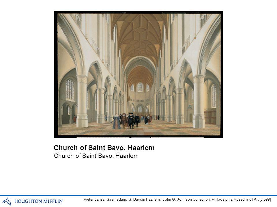 Church of Saint Bavo, Haarlem Pieter Jansz, Saenredam, S. Bavoin Haarlem. John G. Johnson Collection, Philadelphia Museum of Art [J 599]