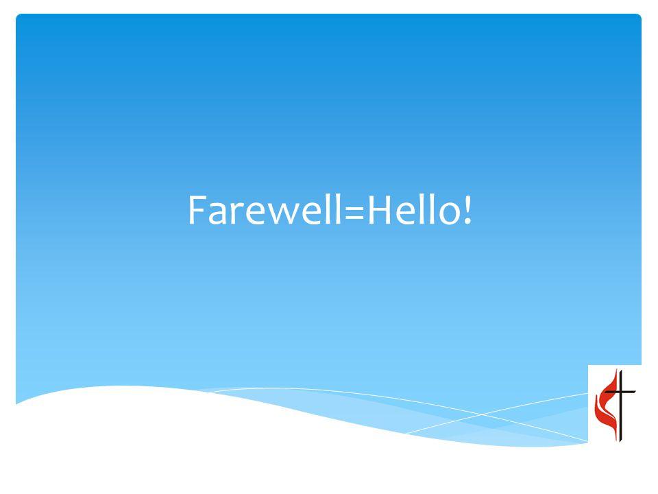 Farewell=Hello!