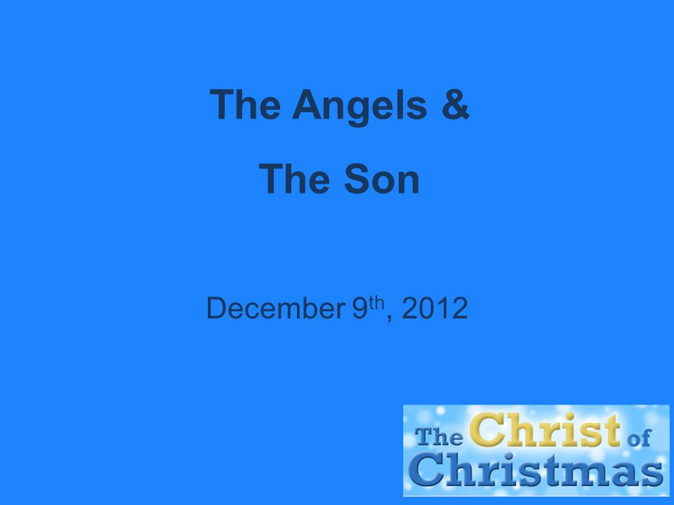 The Angels & The Son December 9 th, 2012