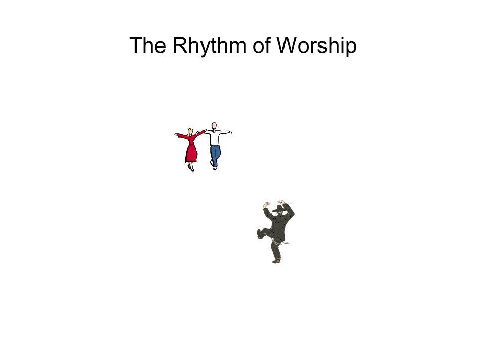 The Rhythm of Worship